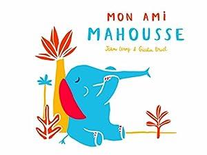"""Afficher """"Mon ami Mahousse"""""""