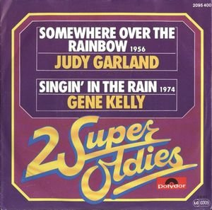 Somewhere over the rainbow / Singin' in the rain (2 Super Oldies) / 2095 400 (The Rainbow Judy Over Lp Garland)