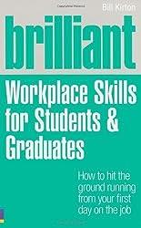 Brilliant Workplace Skills for Students & Graduates by Bill Kirton (2011) Paperback