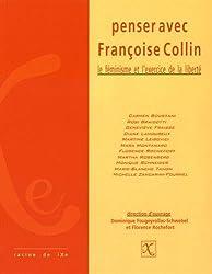 Penser avec Françoise Collin : Le féminisme et l'exercice de la liberté