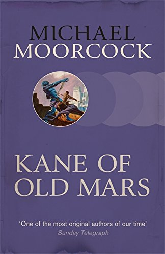 Kane of Old Mars (Sf Masterworks)