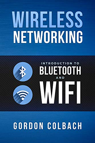Wireless Networking: Introduction to Bluetooth and WiFi (English ...