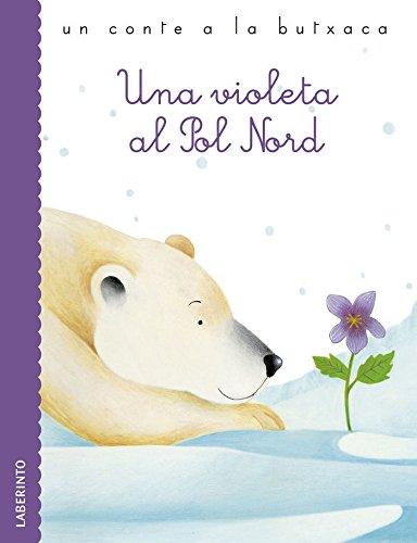 Una violeta al Pol Nord (Un conte a la butxaca) - 9788484838890