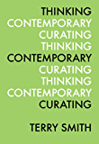 Thinking Contemporary Curating Kindle Edition