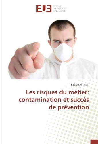 Les risques du metier: contamination et succes de prevention