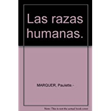 Las razas humanas. [Tapa blanda] by MARQUER, Paulette.-