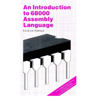 [(An Introduction to 68000 Assembly Language * * )] [Author: R. A. Penfold] [Aug-1986] par R. A. Penfold