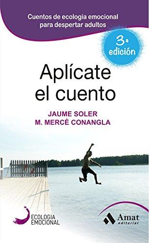 Aplícate el Cuento: Relatos de Ecología Emocional eBook: Conangla ...