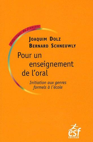 Pour un enseignement de l'oral : Initiation aux genres formels à l'école par Joaquim Dolz, Bernard Schneuwly