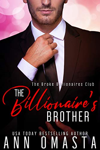 The Billionaire's Brother: A sweet billionaire romance novella (The Broke Billionaires Club Book 2) (English Edition)