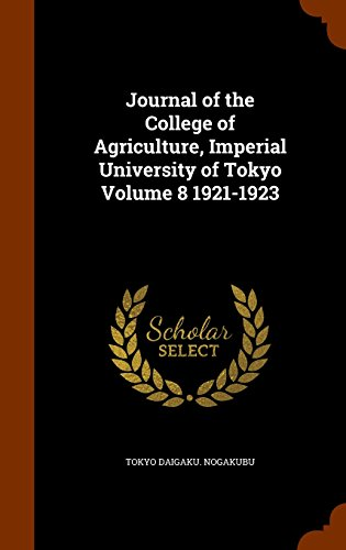 Journal of the College of Agriculture, Imperial University of Tokyo Volume 8 1921-1923