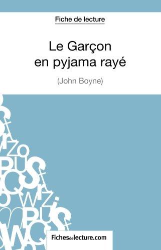 Le Garçon en pyjama rayé de John Boyne (Fiche de lecture): Analyse Complète De L'oeuvre par Grégory Jaucot