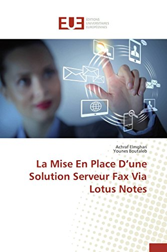 La mise en place d une solution serveur fax via lotus notes par Achraf Elmghari