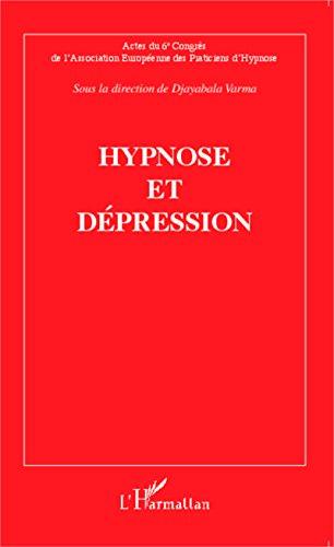 Hypnose et dépression: Actes du sixième Congrès de l'Association Européenne des Praticiens d'Hypnose