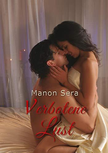 Verbotene Lust (Kostenlose Kindle-romantik Und Sex)