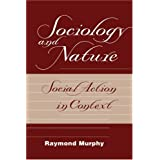 Sociology And Nature: Social Action In Context