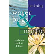 [(Waterbugs and Dragonflies : Explaining Death to Young Children)] [By (author) Doris Stickney] published on (March, 2007)