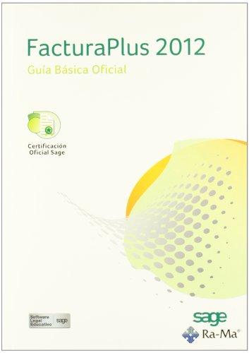 FacturaPlus 2012. Guía básica Oficial por Sage Formación