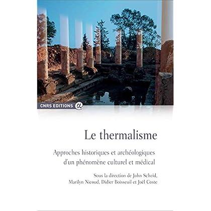 Le thermalisme - Approche historiques et archélogiques d'un phénomène culturel et médical