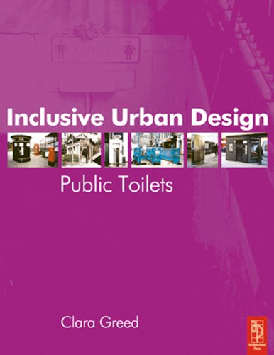 Inclusive Urban Design: Public Toilets (English Edition) por Clara Greed