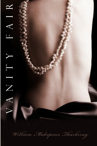 { VANITY FAIR (VINTAGE CLASSICS) } By Thackeray, William Makepeace ( Author ) [ May - 2009 ] [ Paperback ]