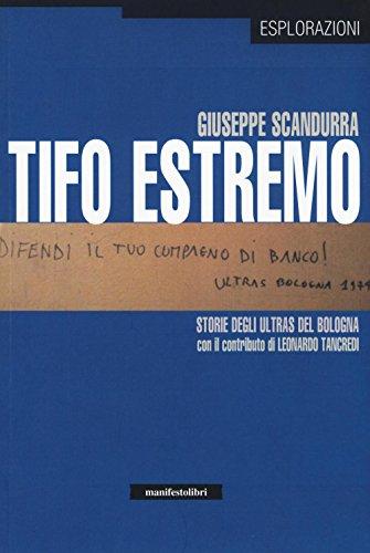 Tifo estremo. Storie degli ultras del Bologna - Amazon Libri