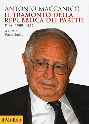 Il tramonto della repubblica dei partiti. Diari (1985-1989)