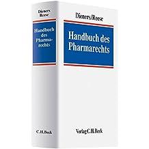 Handbuch des Pharmarechts: Grundlagen und Praxis