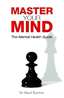 Master your Mind - The Mental Health Guide by [Burton, Neel]