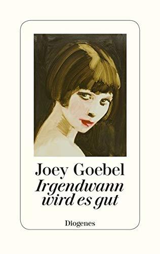 Buchseite und Rezensionen zu 'Irgendwann wird es gut' von Joey Goebel