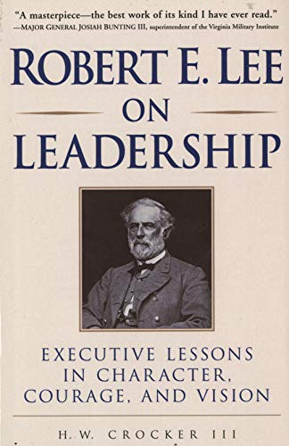 Robert E. Lee on Leadership: Executive Lessons in Character, Courage, and Vision (English Edition) -