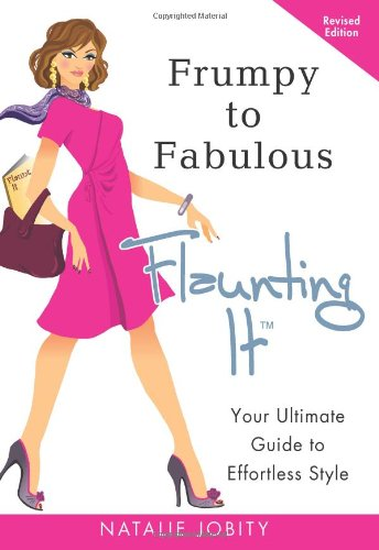 frumpy-to-fabulous-flaunting-it-your-ultimate-guide-to-effortless-style-revised-edition