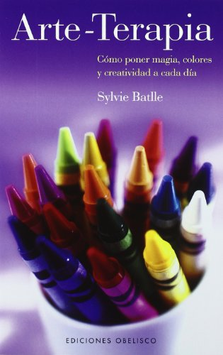 Descargar Libro Arte-Terapia (SALUD Y VIDA NATURAL) de SYLVIE BATLLE