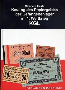Katalog des Papiergeldes der Gefangenenlager im 1. Weltkrieg KGL: Katalog des Papiergeldes der deutschen Kriegsgefangenenlager im 1. Weltkrieg (Livre en allemand)