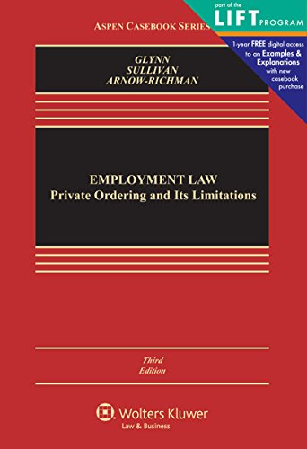 Employment Law: Private Ordering and Its Limitations (Aspen Casebook)