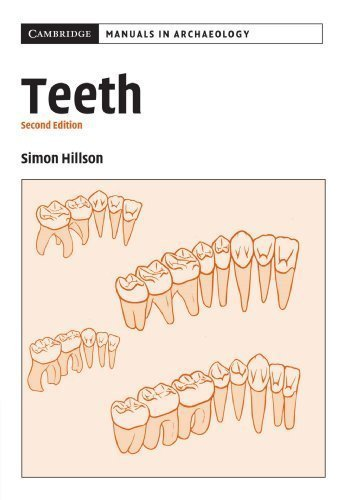 Teeth (Cambridge Manuals in Archaeology) 2nd (second) Edition by Hillson, Simon published by Cambridge University Press (2005)