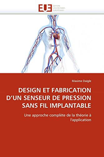 Design et fabrication d''un senseur de pression sans fil implantable par Maxime Daigle