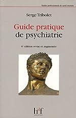 Guide pratique de psychiatrie de Serge Tribolet