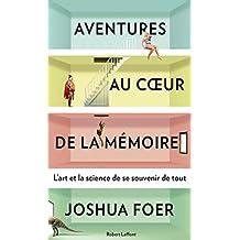 Aventures au coeur de la mémoire (Hors collection) (French Edition)