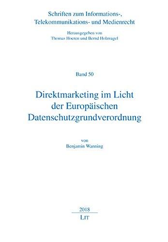 Direktmarketing im Licht der Europäischen Datenschutzgrundverordnung
