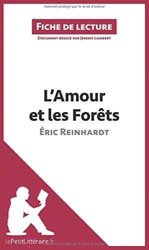 L'Amour et les Forts d'ric Reinhardt (Fiche de lecture): Rsum complet et analyse dtaille de l'oeuvre