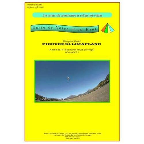Les carnets de construction et vol du cerf-volant : Envie de voler plus haut