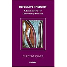 Reflexive Inquiry: A Framework for Consultancy Practice (Systematic Thinking And Practice)