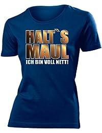 Comedy - HALT`S MAUL ICH BIN VOLL NETT T-Shirt Damen S-XXL - Deluxe