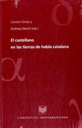 El castellano en las tierras de habla catalana (Lingüística Iberøamericana)