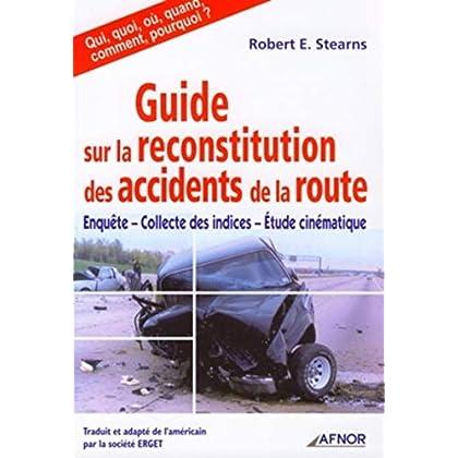 Guide sur la reconstitution des accidents de la route: Enquête, collecte des indices, étude cinématique