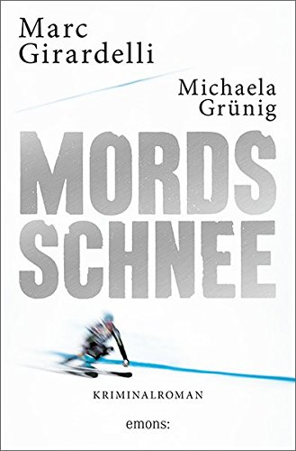 Buchseite und Rezensionen zu 'Mordsschnee: Kriminalroman (Marc Gassmann)' von Marc Girardelli