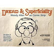 Dread & Superficiality: Woody Allen a: Woody Allen as Comic Strip