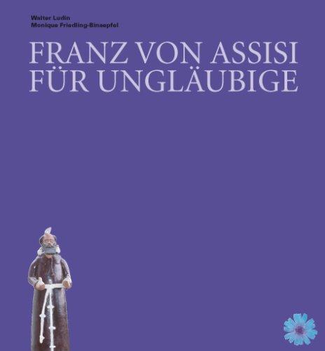 Franz von Assisi für Ungläubige (Buchreihe zum Schenken und Sammeln)