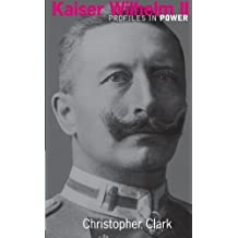 Kaiser Wilhelm II (Profiles in Power (Paperback))